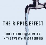 The Ripple Effect - The Fate of Fresh Water in the Twenty-First Century